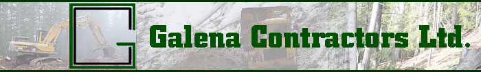 Galena Contractors Ltd. - heavy construction, roads, bridges, hydro projects, blasting, hauling.